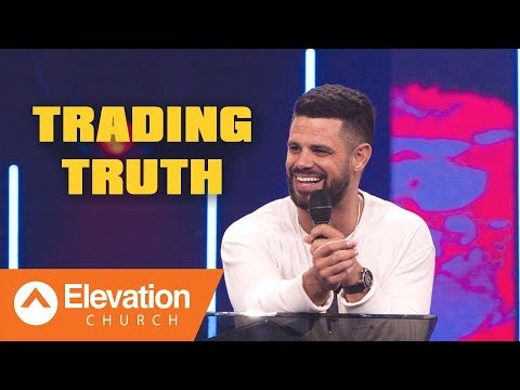 TRADING TRUTH  Pastor Steven Furtick
