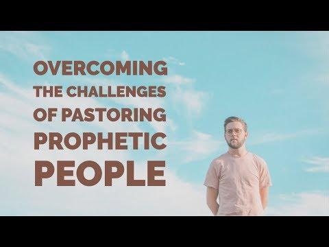 Overcoming Challenges to Pastoring Prophetic People  Prophetic Discipleship
