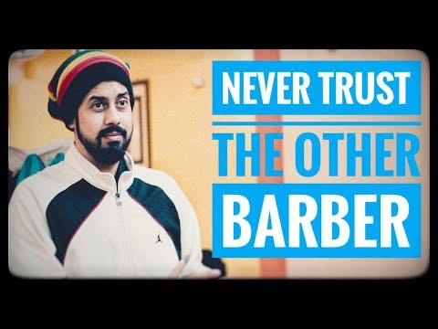 Dont Trust On Other Barber