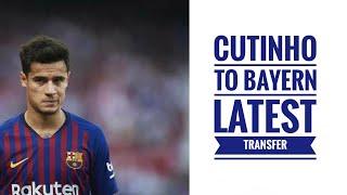 CUTINHO TO BAYERN LATEST TRANSFERS / NEE BIG TRANSFER / NYMER TO BARCELONA/ LIVER POOL