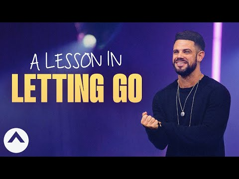 A Lesson In Letting Go  Pastor Steven Furtick  Elevation Church