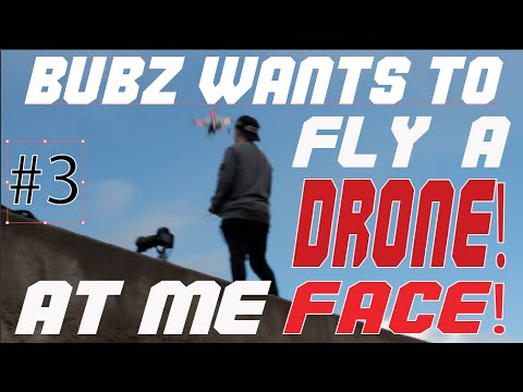 #3 vlog BUBZ WANTS TO FLY DRONE AT ME Face! - UCWzjcq8p4bzlkFmhOHEEN9w