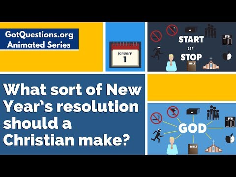 What sort of New Years resolution should a Christian make?
