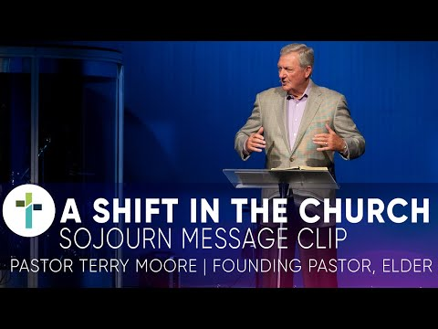 A Shift In the Church  Pastor Terry Moore  Sojourn Message Clip  Sojourn Church Carrollton Texas