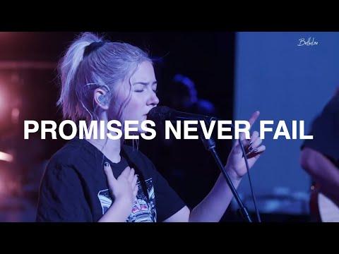 Promises Never Fail  Josie Buchanan  Bethel Church