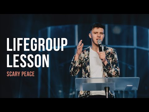 Life Group Lesson 5 - Scary Peace (2020)
