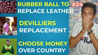 #24 - Rubber Ball To Replace Leather,Devilliers Replacement,Player Choose Money Over Country,BANN