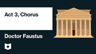 Doctor Faustus by Christopher Marlowe | Act 3, Chorus