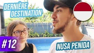 DERNIÈRE DESTINATION DE TOUT LE VOYAGE : NUSA PENIDA ! - VLOG #12 INDONÉSIE