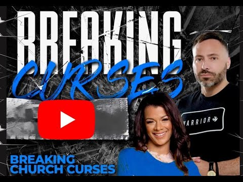 BREAKING CURSES from a Leader or Church!!
