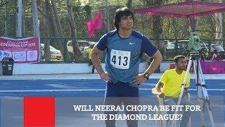 Will Neeraj Chopra Be Fit For The Diamond League?