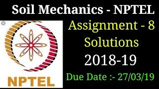 Soil Mechanics | Assignment 8 Solutions | NPTEL | 2018-19