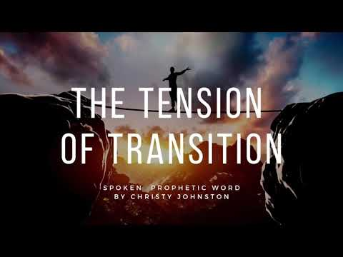 SPOKEN PROPHETIC WORD // THE TENSION OF TRANSITION