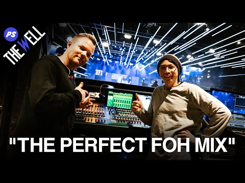 The Well (Episode 6) - The Perfect Front of House (FOH) Mix