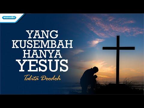 Talita Doodoh - Yang Kusembah Hanya Yesus