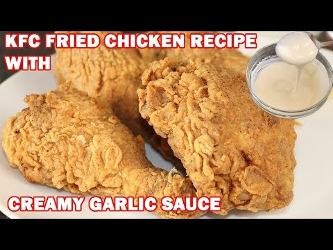 KFC Style Homemade Fried Chicken With White Garlic Sauce Recipe by (HUMA IN THE KITCHEN)