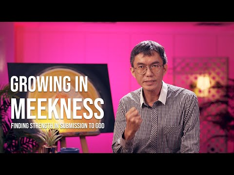 GROWING IN MEEKNESS  Finding Strength in Submission to God