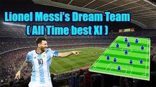 Lionel Messi Dream Team - (All Time Best XI)