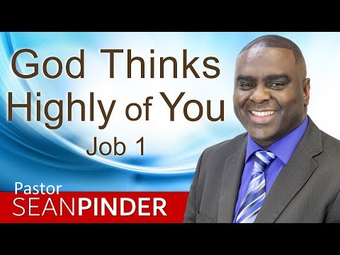 GOD THINKS HIGHLY OF YOU - BIBLE PREACHING  PASTOR SEAN PINDER