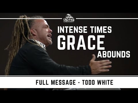 Todd White - Intense Times Grace Abounds