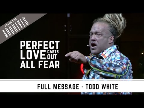 Todd White - Perfect Love Casts Out All Fear