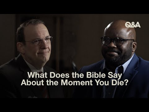 What Does the Bible Say About the Moment You Die?