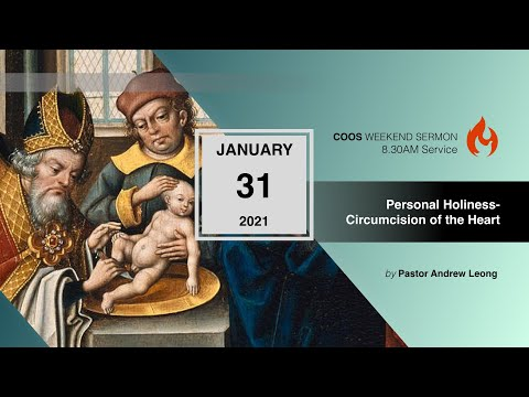 Personal Holiness-Circumcision of the Heart [COOS Weekend Service by Ps Andrew Leong]