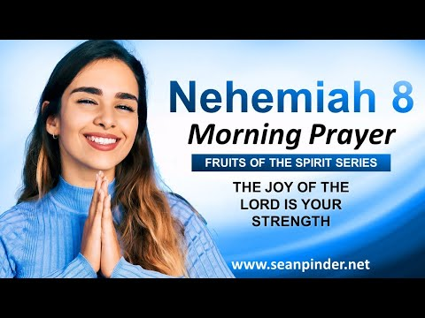 The JOY of the LORD is Your STRENGTH - Morning Prayer