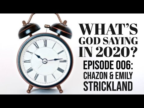 What's God Saying in 2020? Episode 006