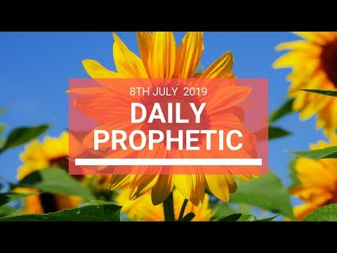 Daily Prophetic 8 July 2019 Word 6
