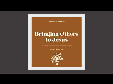 Bringing Others to Jesus - Daily Devotion