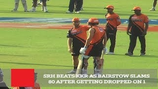 SRH Beats KKR As Bairstow Slams 80 After Getting Dropped On 1