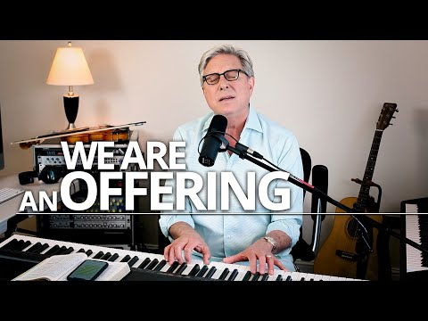 Don Moen - We Are An Offering (by Dwight Liles)