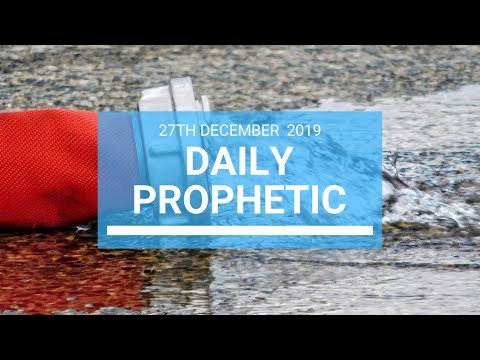 Daily Prophetic 27 December 1 of 4