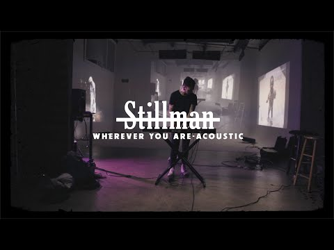 Stillman - Wherever You Are (Official Acoustic Video)