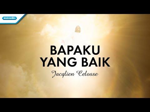 Jacqlien Celosse - Bapaku Yang Baik