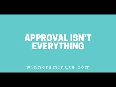 Approval Isn't Everything // The Winner's Minute With Mac Hammond