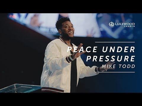 Peace Under Pressure  Mike Todd  Hope and Life Conference 2019