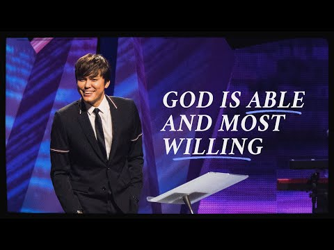 God Is Able And Most Willing  Joseph Prince