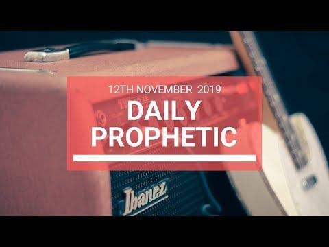 Daily Prophetic 12 November 2019 Word 6