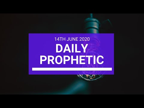 Daily Prophetic 14 June 2020 2 of 7