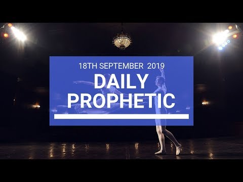 Daily Prophetic 18 September 2019 Word 2