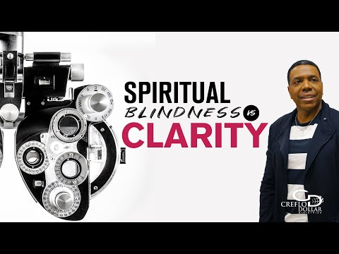 03 30 20 -Spiritual Blindness vs. Clarity