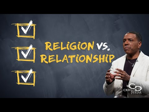 03 16 20 - Religion vs. Relationship