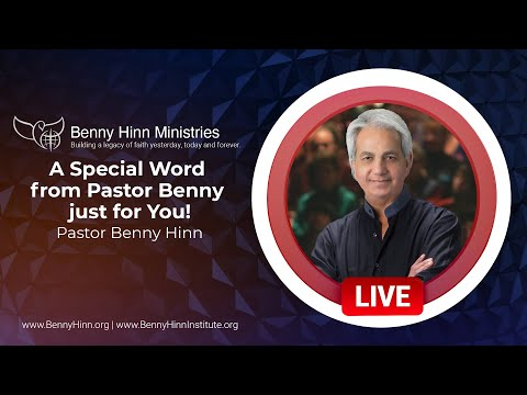 A Special Word from Pastor Benny just for You!
