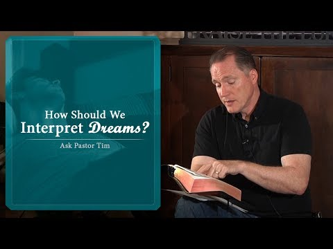 How Should We Interpret Dreams? - Ask Pastor Tim