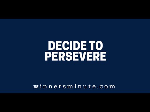 Decide to Persevere  The Winner's Minute With Mac Hammond