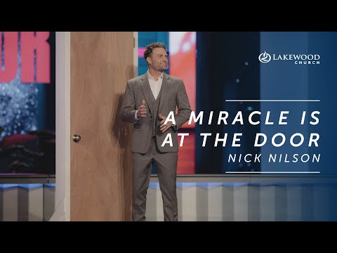 A Miracle Is At The Door  Nick Nilson