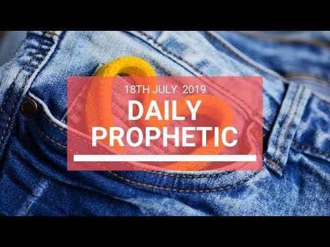 Daily Prophetic 18 July Word 6