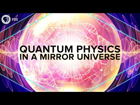 Quantum Physics in a Mirror Universe - UC7_gcs09iThXybpVgjHZ_7g